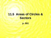 11.5 Areas of Circles & Sectors