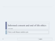 Informed consent and end of life ethics cases