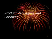 Product Packaging and Labelling and Selling Techniques (Topic 4)
