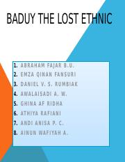 BADUY THE LOST ETHNIC.pptx