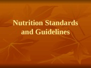 NTR 109 - Lecture #1 Nutrition Standards