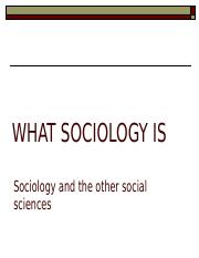 What Sociology Is.ppt