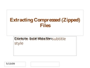 Extracting Compressed (Zipped) Files