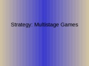Strat.Multistage Games.student