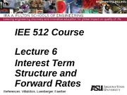 Lecture 6dm Interest Term Structure and Forward Rates(1)