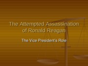 The Attempted Assassination of Ronald Reagan