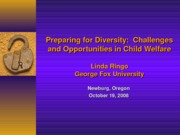 Preparing for Diversity-Challenges and Opportunities in Child Welfare