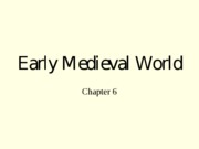Early Medieval World - Chapter 6