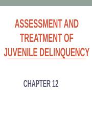 C 12 Assessment and Treatment of Juvenile Delinquency.pptx