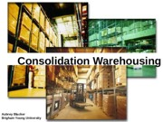 consolidation_warehousing.ppt