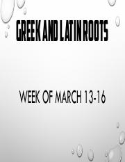 Week 5 Greek and Latin Roots (Mar. 13-16)