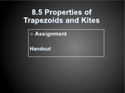 8.5 Properties of Trapezoids and kites