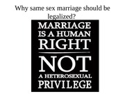 Why gay marriage should be legalized
