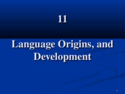 11. Language Origins and Development