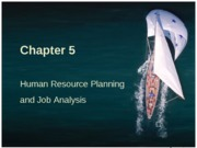 Chapter 5 HR Planning and Job Analysis