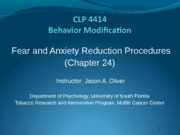 Psych  Fear and Anxiety Reduction Procedures
