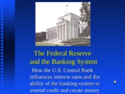 Lecture21--TheFederalReserve,BankingSystem,and Monetary Policy