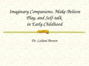 Imaginary+Companions,+Make-Believe+Play,+and+Self-talk