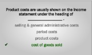 Product costs are usually
