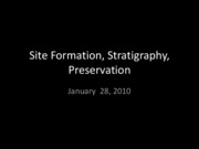 Lecture 4 Site Formation, Preservation, Stratigraphy