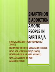SMARTPHONE ADDICTION AMONG PEOPLE IN PARIT RAJA.pptx