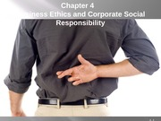 Ch.4-Business Ethics and Corporate Social Responsibility (1)
