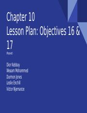 Chapter 10  Classwork and Assessment_ Objectives 16 & 17.pptx