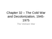 "Chapter 32 â€"" The Cold War and Decolonization"