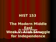 5-Hist 153_Week V_Arab Struggle for Independence