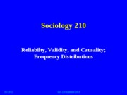 Lecture+2+SU2010+_reliability-validity-causality-frequency+dist_