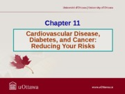 L3 -  Chapter 11 - Cardiovascular Disease and Cancer Winter 2013 inclass slides