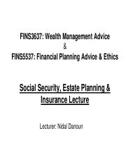 FINS3637 Lectures 8 & 9 & 10 - Risk Management, Social Security & Estate Planning.pdf