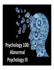 Psych 100-Lecture 24-Abnormal Psychology III.pdf