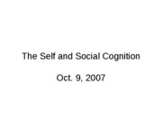 The Self and Social Cognition 10-9-07 SV