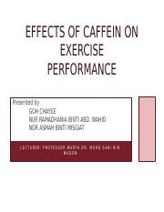 EFFECTS OF CAFFEIN ON EXERCISE PERFORMANCE 2.pptx