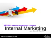 MK0388 Lecture 17 Internal Marketing Lecture 2015 JB