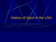 6) History of USA Sport