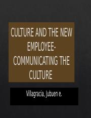 CULTURE AND THE NEW EMPLOYEE-COMMUNICATING THE CULTURE.pptx