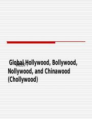 Week 7--Global Hollywood, Bollywood, Nollywood and Chinawood