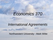 Economics 370 - International Agreements