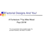 Factorial Designs And You!