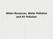 Week9_Water Resources, Water Pollution and Air Pollution
