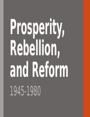 Prosperity, Rebellion, and Reform.pptx