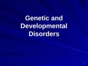 genetic and developmental disorders
