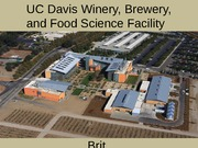 UC Davis Winery, Brewery, Food Science Facilty Presentation