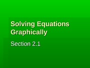 2.1 Solving Equations Graphically