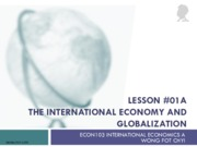 1 Lesson 01a The International Economy and Globalization