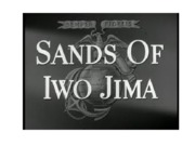 Sands of Iwo Jima and the World War II Combat Film -- Revised-3 (1)