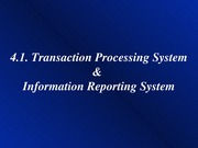 4_Transaction Processing System and Information Reporting System
