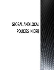 GLOBAL AND LOCAL POLICIES IN DRR.pptx
